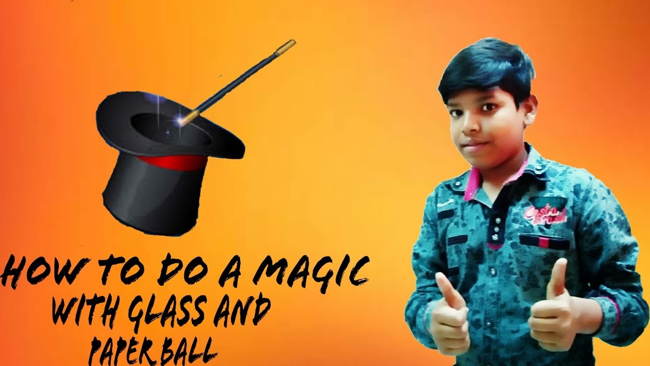 How to do magic with glass and paper ball
