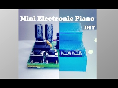 How to make a mini electronic piano (DIY)