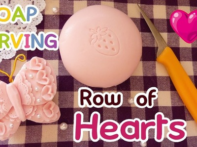 SOAP CARVING  Row Of Hearts   Intermediate   How to carve   Real Sound   DIY  