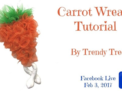 2.3.17 Carrot Wreath Tutorial Facebook Live Video by Trendy Tree