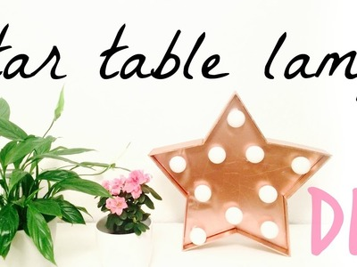 DIY: star table lamp (room decor)