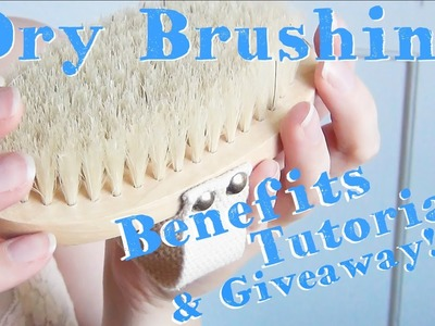 Dry Brushing Benefits ♥ And Tutorial + GIVEAWAY