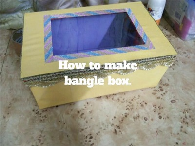 How to make bangle box.
