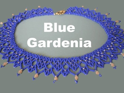TUTORIAL for the BLUE GARDENIA Necklace in English!!!