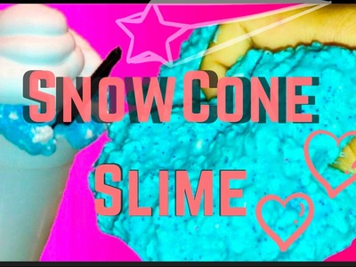 DIY Most Satisfying Ice Cream Slime! (No Borax) | Fun & Easy Snow Cone Slime!