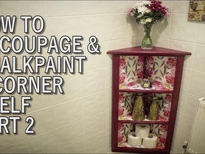 How To Decoupage & Chalk Paint A Corner Shelf Part 2