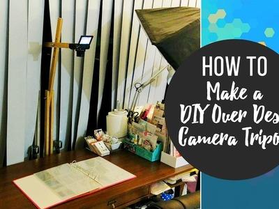 How To Make a DIY Over Desk Camera Tripod