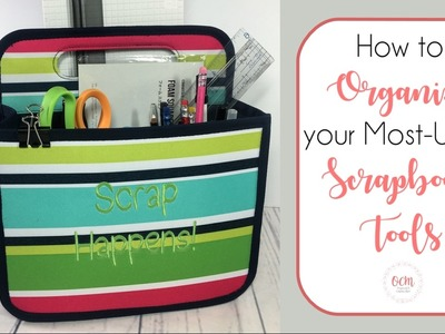 How to Organize Your Most-Used Scrapbook Tools