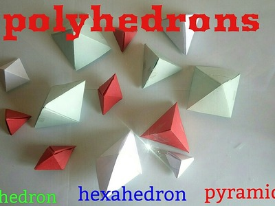 Maths model polyhedrons 3d shapes | tetrahedron, hexahedron, octahedron and square pyramid