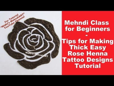 Mehndi Class for Beginners- Tips for Making Thick Easy Rose Henna Tattoo Designs Tutorial
