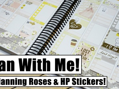 Plan With Me! || ft.  Planning Roses & Happy Planner Stickers!