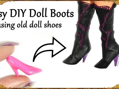 How to; Easy Doll. Barbie Boots Tutorial - How to reuse old doll shoes