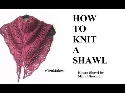 HOW TO KNIT A SHAWL: Kuura Shawl