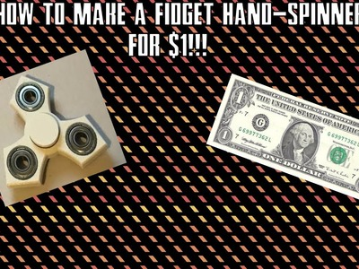 How To Make a Fidget Hand Spinner For $1!!!