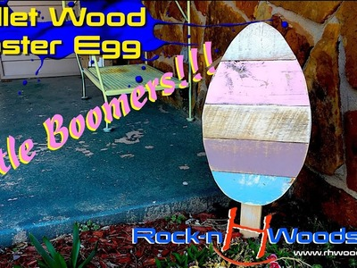 How to make a Pallet Wood Easter Egg. Little Boomer Episode 3