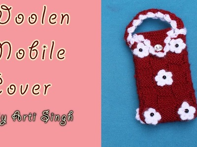 How to make a Woolen Mobile Cover. Knitting a Mobile Cover - By Arti Singh