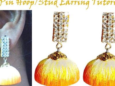 How to make Eye Pin Hoop. Stud Earring Tutorial | 2 in 1 | Silk Thread Jhumka | DIY