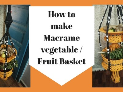 How to make Macrame Vegetable basket for kitchen | vegetable wall hanging