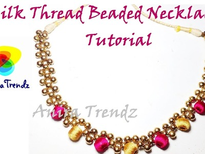 How to make Silk Thread Beaded Necklace | Bead Weaving | Tutorial DIY