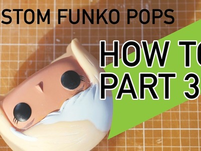 Custom Funko POP!s | How to Sculpt & Sand (Part 3)