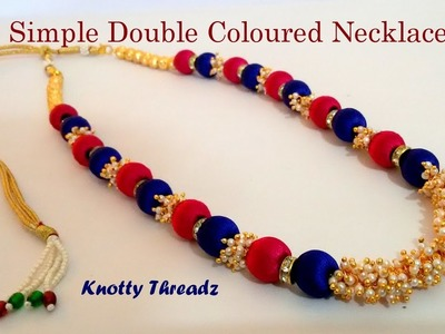 |DIY| How to make a Simple Double Coloured Silk Thread Necklace at Home | Tutorial