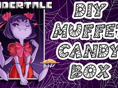 DIY Undertale Muffet Candy Box!