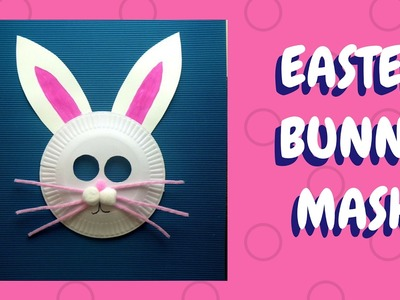 Easter Crafts - Paper Plate Bunny Mask - Paper Plate Crafts