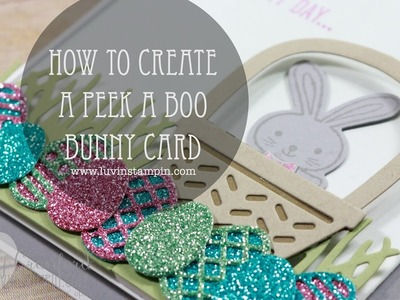 How To Create A Peek A Boo Bunny Card feat. Basket Bunch Bundle from Stampin' UP!