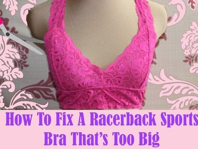 How To Fix A Racerback Sports Bra That's Too Big