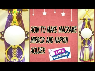 How To Make || Macrame Mirror.And.Napkin Holder