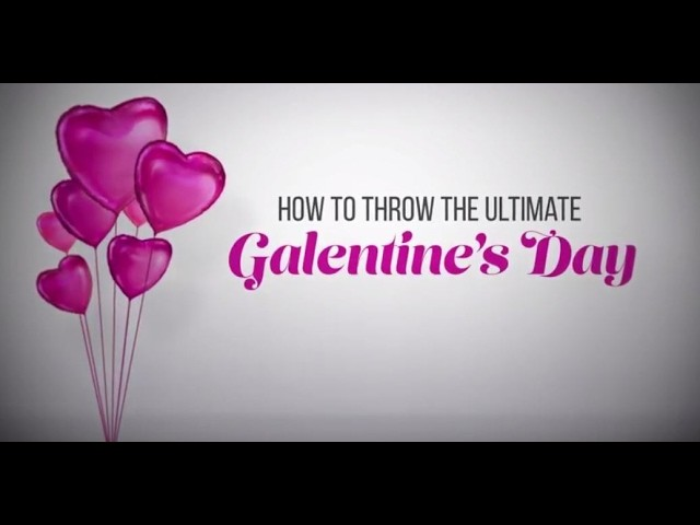 How to Throw the Ultimate Galentine's Day Party