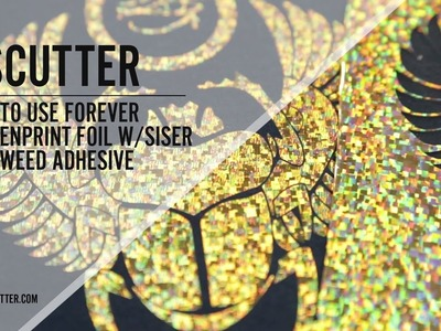 How to Use Forever Screenprint Foil w.Siser Easyweed Adhesive