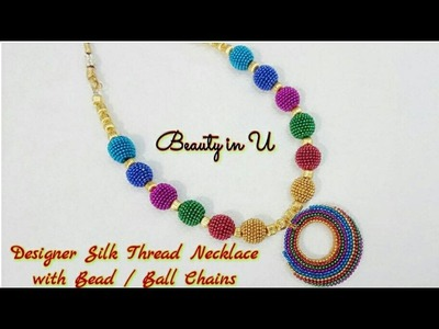 Designer Silk Thread Necklace | Making of Designer Necklace using Bead. Ball chain | Tutorial