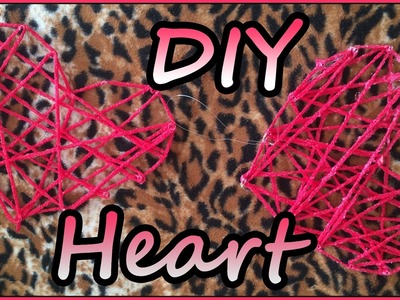 DIY Heart for Valentine's day