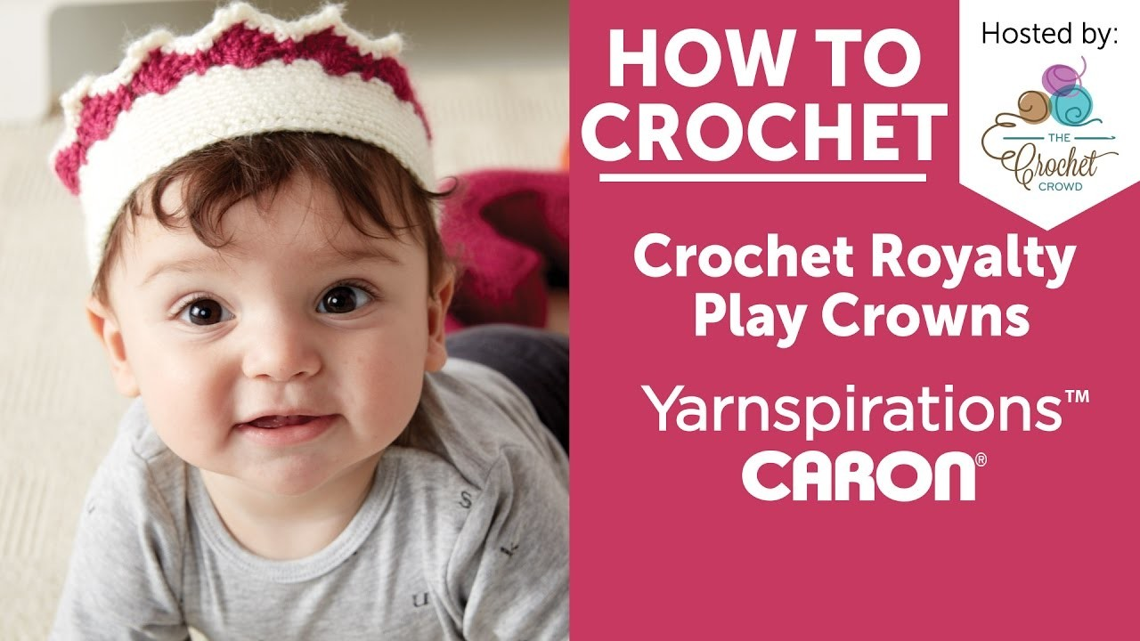 How to Crochet a Crown: Royalty Play Crowns