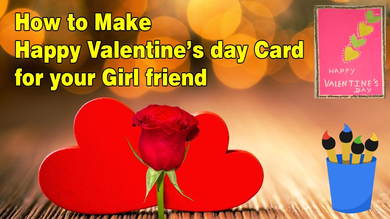 How to make valentines card for your girl friend How to make a valentine card for your girlfriend