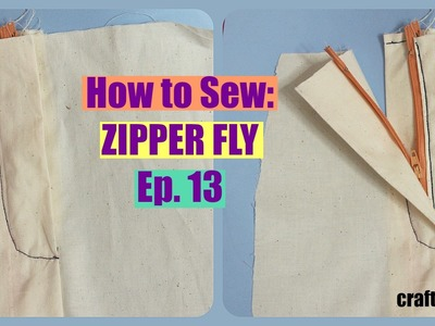 How to Sew: Zipper Fly | Sewing 101 Ep. 13 | Crafty Amy