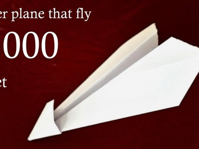 PAPER PLANE THAT CAN FLY MORE THAN 3 000 FEET