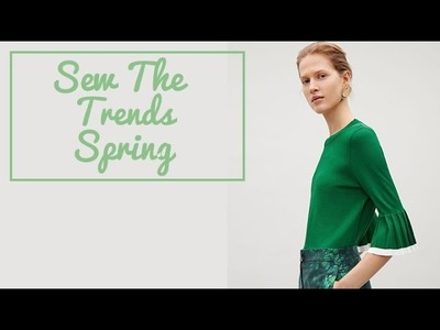 Sewing Fashion Trends || Spring || The Fold Line sewing vlog