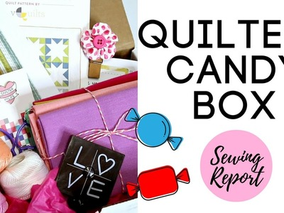 SWEET Sewing Subscription Box! Quilters Candy Box [Unboxing & Review] | SEWING REPORT