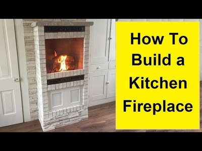 How To Build a Kitchen Fireplace - DIY