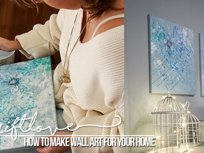 How to Make Art for Your Home! | Tutorial | Thrift Love
