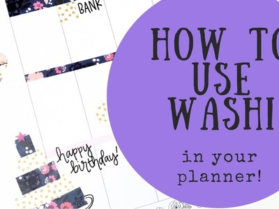 How to Use Washi In Your Planner