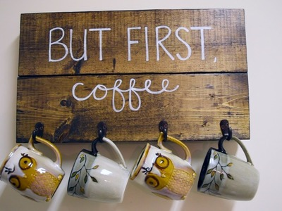 """But First, Coffee"" Mug Holder. DIY Wooden Sign"