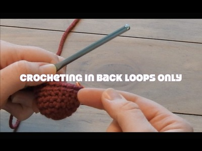 How to Crochet Amigurumi: Crocheting in Back Loops Only (BLO)