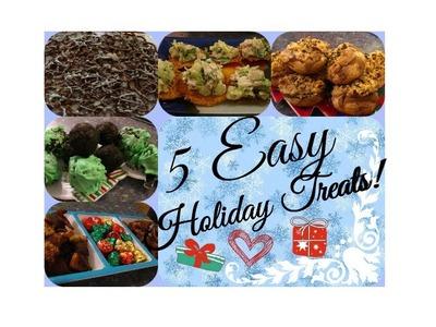 5 EASY Holiday Treats!