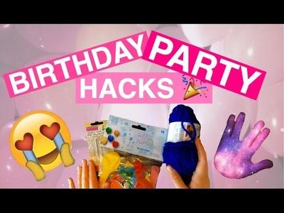 BIRTHDAY PARTY LIFE HACKS!