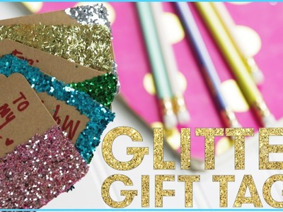 DIY GLITTER Gift Tags