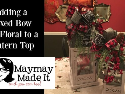 Lantern Topper with Mixed Ribbon Bow Tutorial