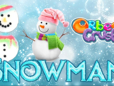Orbeez Holiday DIY Crush Snowman with Orbeez Girls | Official Orbeez